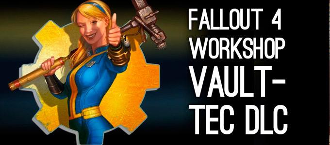 Видео из Fallout 4 Vault-Tec Workshop