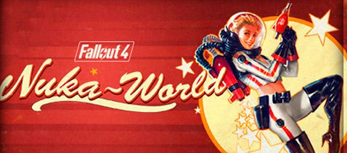 Fallout 4 DLC Nuka-World Скачать / Фоллаут 4 Нюка-Ворлд